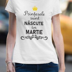 Tricou personalizat - Prințesele sunt născute în Martie
